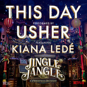 This Day (feat. Kiana Ledé) (from the Netflix Original Motion Picture Jingle Jangle) de Usher