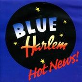 Hot News! by Blue Harlem