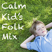 Calm Kid's Folk Mix von Various Artists