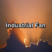 Industrial Fan by Sounds for Life