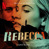 Rebecca (Music from the Netflix Film) de Clint Mansell