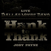 Hank to Thank- Live from the Historic Herzog Studios Featuring Jody Payne by Dallas Moore