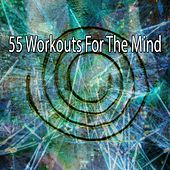 55 Workouts for the Mind von Entspannungsmusik