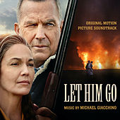 Let Him Go (Original Motion Picture Soundtrack) by Michael Giacchino