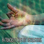 64 Tracks to Wipe out Distractions von Entspannungsmusik