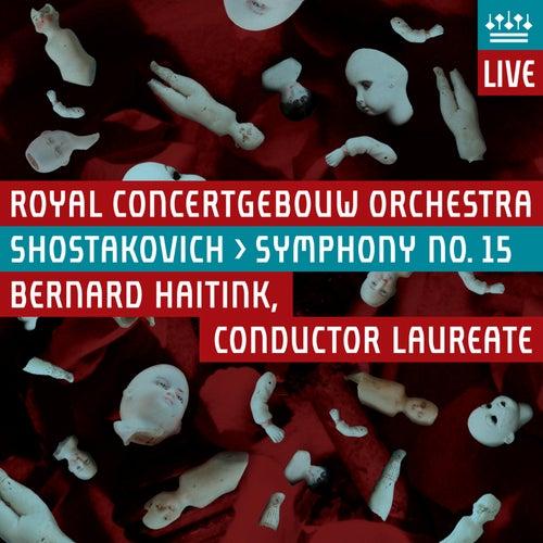 Shostakovich: Symphony No. 15 by Royal Concertgebouw Orchestra