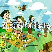 21 Songs for Playing by Canciones Infantiles
