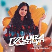 No Jogo do Amor de Luiza Ketilyn