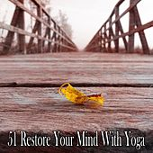 51 Restore Your Mind with Yoga von Yoga Tribe