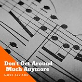 Don't Get Around Much Anymore de Mose Allison