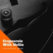 Crepuscule With Nellie von Thelonious Monk Quartet, Thelonious Monk, Thelonious Monk Orchestra
