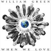 When We Love von William Green