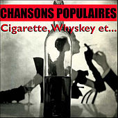 Chansons Populaires - Cigarette, Whiskey Et... by Various Artists