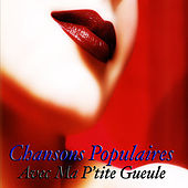 Chansons Populaires - Avec Ma P'tite Gueule by Various Artists