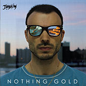 Nothing Gold by Joakim