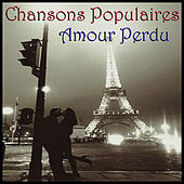 Chansons Popularies - Amour Perdu by Various Artists