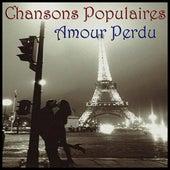 Chansons Popularies - Amour Perdu von Various Artists