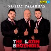 No Hay Palabras von The Latin Brothers