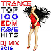 Trance Top 100 Edm Rave Hits DJ Mix 2016 by Goa Doc