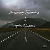 Relaxing Thunder and Rain Storms Vol.8 de Rain Sounds (2)