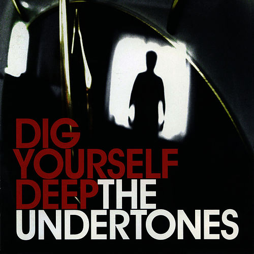 Dig Yourself Deep by The Undertones
