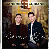 Com Ele de Sandro e Luciano