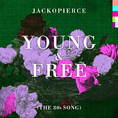 Young & Free (The 80's Song) by Jackopierce
