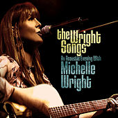 The Wright Songs - An Acoustic Evening With Michelle Wright by Michelle Wright
