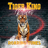 Tiger King Returns by Various Artists