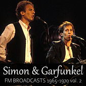 Simon & Garfunkel FM Broadcasts 1965-1970 vol. 2 by Simon & Garfunkel