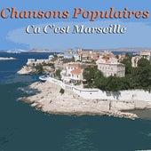 Chansons Populaires - Ca C'est Marseille von Various Artists