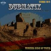 Wicked Part of Town (ft. Earl Zero) de Dubmatix
