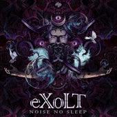 Noise No Sleep by eXoLT