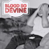 Blood So Devine by Jay-smoove