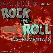 Raunchy - Great Rock 'n' Roll Instrumentals, Volume 1 de Various Artists