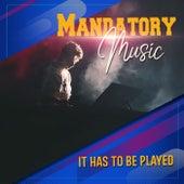 Mandatory Music von Various Artists