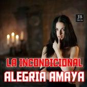 La Incondicional de Alegria Amaya