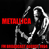 Metallica FM Broadcast August 1994 by Metallica