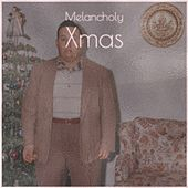 Melancholy Xmas de Preston Penn, Eureka Brass Band, The Ames Brothers, Mario Lanza, Barry Gordon, Conway Twitty, The Children of Christmas, Edison Lighthouse, Mabel Scott, The Andrew Sisters
