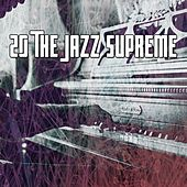 20 The Jazz Supreme by Peaceful Piano