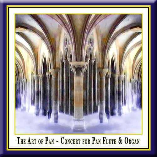 The Art of Pan: Concert for Pan Flute & Organ by Various Artists
