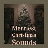Merriest Christmas Sounds de Lorne Greene, Jimmy Flynn, Denny Chew, Jo-Ann Campbell, Woody