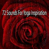 72 Sounds for Yoga Inspiration von Zen Meditation and Natural White Noise and New Age Deep Massage