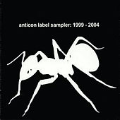 Anticon Label Sampler 1999 - 2004 by Various Artists