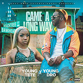 Came a Long Way by Young TeTe