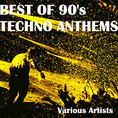 Best of 90's Techno Anthems by Various Artists