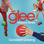 Constant Craving (Glee Cast Version) by Glee Cast