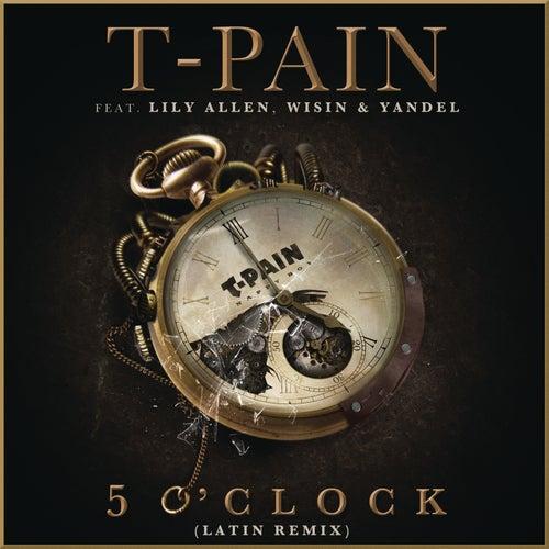 5 O'Clock (Latin Remix) de T-Pain