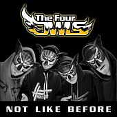 Not Like Before by The Four Owls