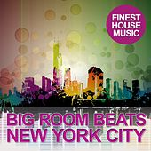 Big Room Beats in New York City von Various Artists